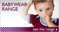 Babywear Range